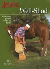 Well-Shod : A Horseshoeing Guide for Owners and Farriers by Don Baskins...