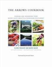 The Arrows Cookbook: Cooking and Gardening from Maine's Most Beautiful-ExLibrary