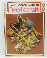 Joan Fisher's Guide to Needlecraft Knitting Crochet Embroidery Tapestry Macrame