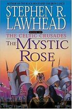 Celtic Crusades: The Mystic Rose Bk. 3 by Stephen R. Lawhead (2001, Hardcover)