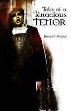 Tales of a Tenacious Tenor by Robert P. Mitchell (2014, UK-Paperback)