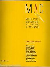 MAC. Museo d'arte contemporanea dell'Accademia di Catanzaro. Opere e artisti