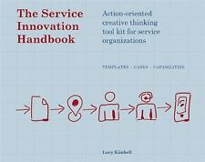 The Service Innovation Handbook : Action-Oriented Creative Thinking Tool Kit...