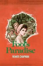 Fool's Paradise by Renate Chapman (2013, Paperback)