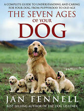 The Seven Ages of Your Dog - Jan Fennell - Harback