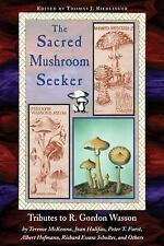 The Sacred Mushroom Seeker by Peter Furst, Joan Halifax, Richard E. Schultes,...
