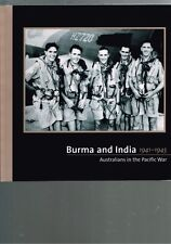 Burma and India 1941-1945 Australians in the Pacific War by John Moremon
