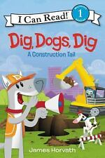 I Can Read Level 1: Dig, Dogs, Dig by James Horvath (2016, Hardcover)