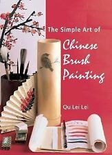 The Simple Art of Chinese Brush Painting, Lei Lei, Qu, Good Book