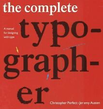 The Complete Typographer: A Manual for Designing with Type