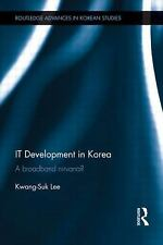 IT Development in Korea : A Broadband Nirvana? by Kwang-Suk Lee (2015,...
