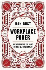 Workplace Poker : Are You Playing the Game, or Just Getting Played? by Dan...