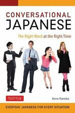 Conversational Japanese : The Right Word at the Right Time by Anne Kaneko