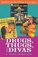 Drugs, Thugs, and Divas : Telenovelas and Narco-Dramas in Latin America by O....
