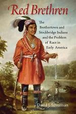Red Brethren : The Brothertown and Stockbridge Indians and the Problem of...