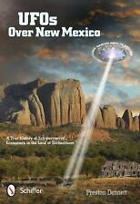 Ufos over New Mexico: A True History of Extraterrestrial Encounters in the Land
