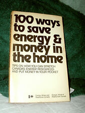 100 WAYS TO SAVE ENERGY & MONEY IN THE HOME by ENERGY, MINES & RES CANADA 1978PB