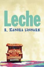 Leche by R. Zamora Linmark (2011, Paperback)