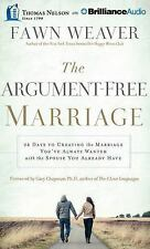 The Argument-Free Marriage : 28 Days to Creating the Marriage You've Always...