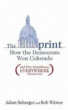 The Blueprint : How the Democrats Won Colorado (and Why Republicans...