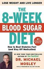 NEW The 8-Week Blood Sugar Diet: How to Beat Diabetes-Michael Mosley- Hardcover