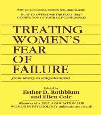 Treating Women's Fear of Failure: From Worry to Enlightenment (Women & Therapy S