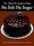 It's Hard to Believe with No Salt No Sugar by E. L. Hughes (2005, Paperback)