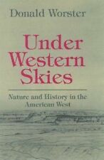 Under Western Skies: Nature and History in the American West, Worster, Donald, G
