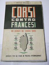 BRUNO BRUNELLI - CORSI CONTRO FRANCESI -1941 NEI DISPACCI DEI CONSOLI VENETI L-6