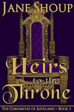 The Chronicles of Azulland: Heirs to the Throne 2 by Jane Shoup (2012,...