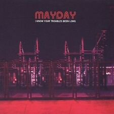 Mayday - I Know Your Troubles Been Long CD NEW SEALED