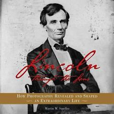 Lincoln Through the Lens: How Photography Revealed and Shaped an Extra-ExLibrary