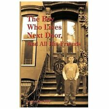 The Boy Who Lives Next Door, and All His Friends by D. Dj (2013, Paperback)