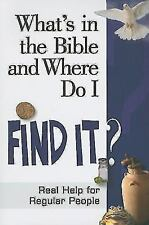 What's in the Bible and Where Do I Find It? (Why Is That in the Bible and Why