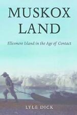Muskox Land: Ellesmere Island in the Age of Contact (Parks and Heritage)