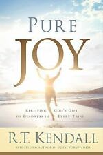 Pure Joy : Receiving God's Gift of Gladness in Every Trial by R. T. Kendall...