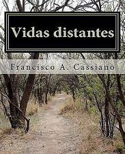 Vidas Distantes : Um Amor Perdido by Francisco Cassiano (2011, Paperback)