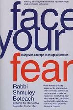 Face Your Fear : Living with Courage in an Age of Caution by Shmuley Boteach...