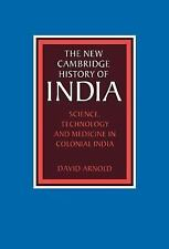 Science, Technology and Medicine in Colonial India (The New Cambridge History of