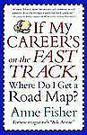 If My Career's on the Fast Track, Where Do I Get a Road Map?: Surviving and Thri