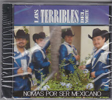 "LOS TERRIBLES DEL NORTE-""Nomas Por Ser Mexicano""  Tejano Tex Mex CD SEALED (#71)"