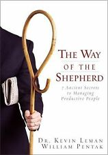 Way of the Shepherd : 7 Ancient Secrets to Managing Productive People by...