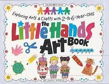 The Little Hands Art Book: Exploring Arts and Crafts with 2-To 6-Year-Olds (Wil