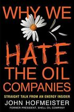 Why We Hate the Oil Companies: Straight Talk from an Energy Insider-ExLibrary