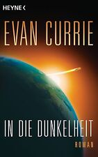 In die Dunkelheit von Evan Currie (2013, Taschenbuch)
