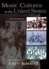 Music Cultures in the United States: An Introduction  Books-Good Condition