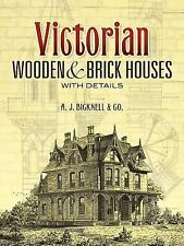 Victorian Wooden and Brick Houses with Details (Dover Architecture), Bicknell &