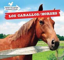Los caballos  Horses (Amigos De La Granja  Farmyard Friends) (Spanish -ExLibrary