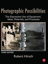 Photographic Possibilities: The Expressive Use of Equipment, Ideas, Materials, a