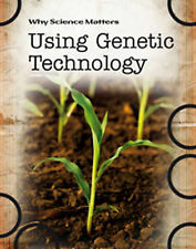 Using Genetic Technology (Why Science Matters), Solway, Andrew, New Book